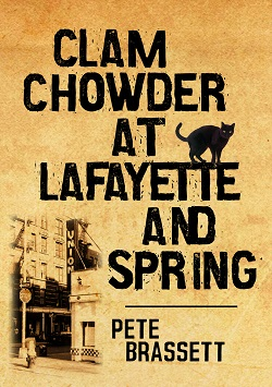 book cover Clam Chowder at Lafayette and Spring by Pete Brassett